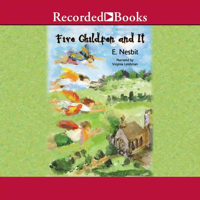 Five Children and It Audiobook, by E. Nesbit