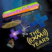 The Comedy-O-Rama Hour: The XM Satellite Years, by Charles Dawson Butler, Emmanuel Adeleye, Joe Bevilacqua, Lorie Kellogg, Pedro Pablo Sacristán, Robert J. Cirasa