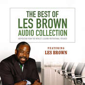 The Best of Les Brown Audio Collection: Inspiration from the World's Leading Motivational Speaker Audiobook, by Les Brown