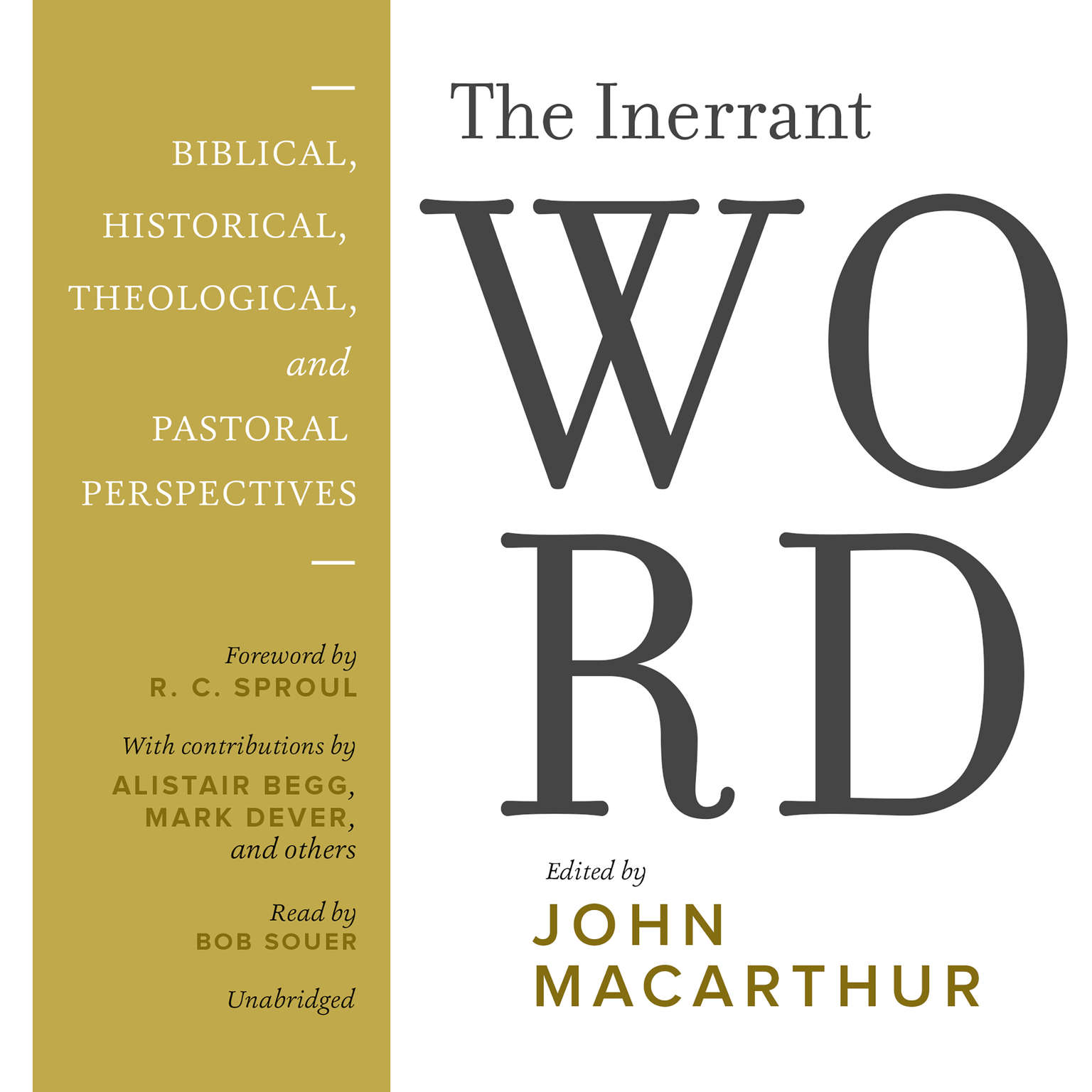 The Inerrant Word: Biblical, Historical, Theological, and Pastoral Perspectives Audiobook, by John F. MacArthur