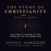 The Story of Christianity, Vol. 1, Revised and Updated Audiobook, by Justo L. González