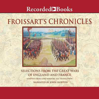 Froissart's Chronicles: Selections from the Great Wars of England and France Audiobook, by Jean Froissart