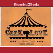Geek Love: A Novel Audiobook, by Katherine Dunn