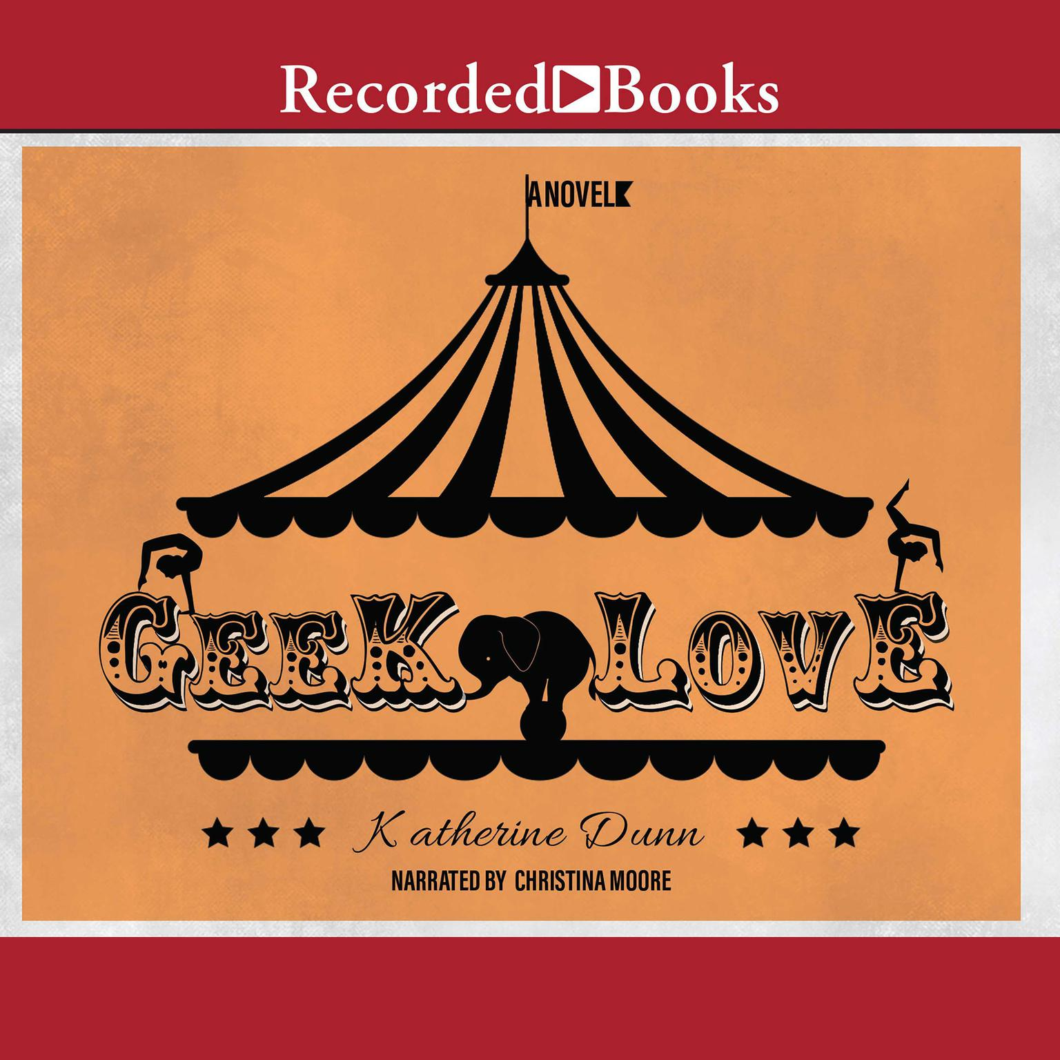 Printable Geek Love: A Novel Audiobook Cover Art