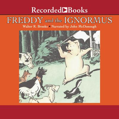 Freddy and the Ignormus Audiobook, by Walter R. Brooks