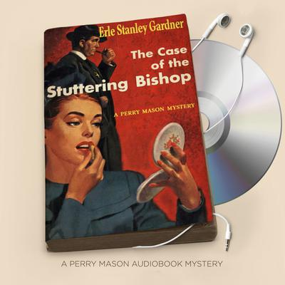 The Case of the Stuttering Bishop Audiobook, by Erle Stanley Gardner