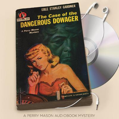 The Case of the Dangerous Dowager Audiobook, by Erle Stanley Gardner