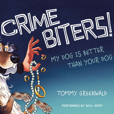 My Dog Is Better Than Your Dog Audiobook, by Tommy Greenwald