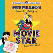 Pete Milanos Guide to Being a Movie Star Audiobook, by Tommy Greenwald