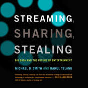 Streaming, Sharing, Stealing: Big Data and the Future of Entertainment Audiobook, by Michael D. Smith, Rahul Telang