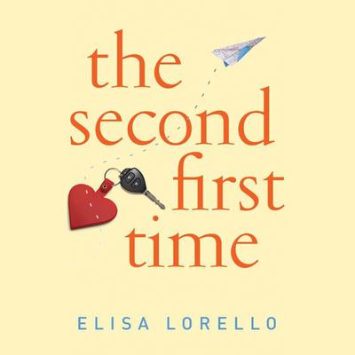 The Second First Time Audiobook, by Elisa Lorello