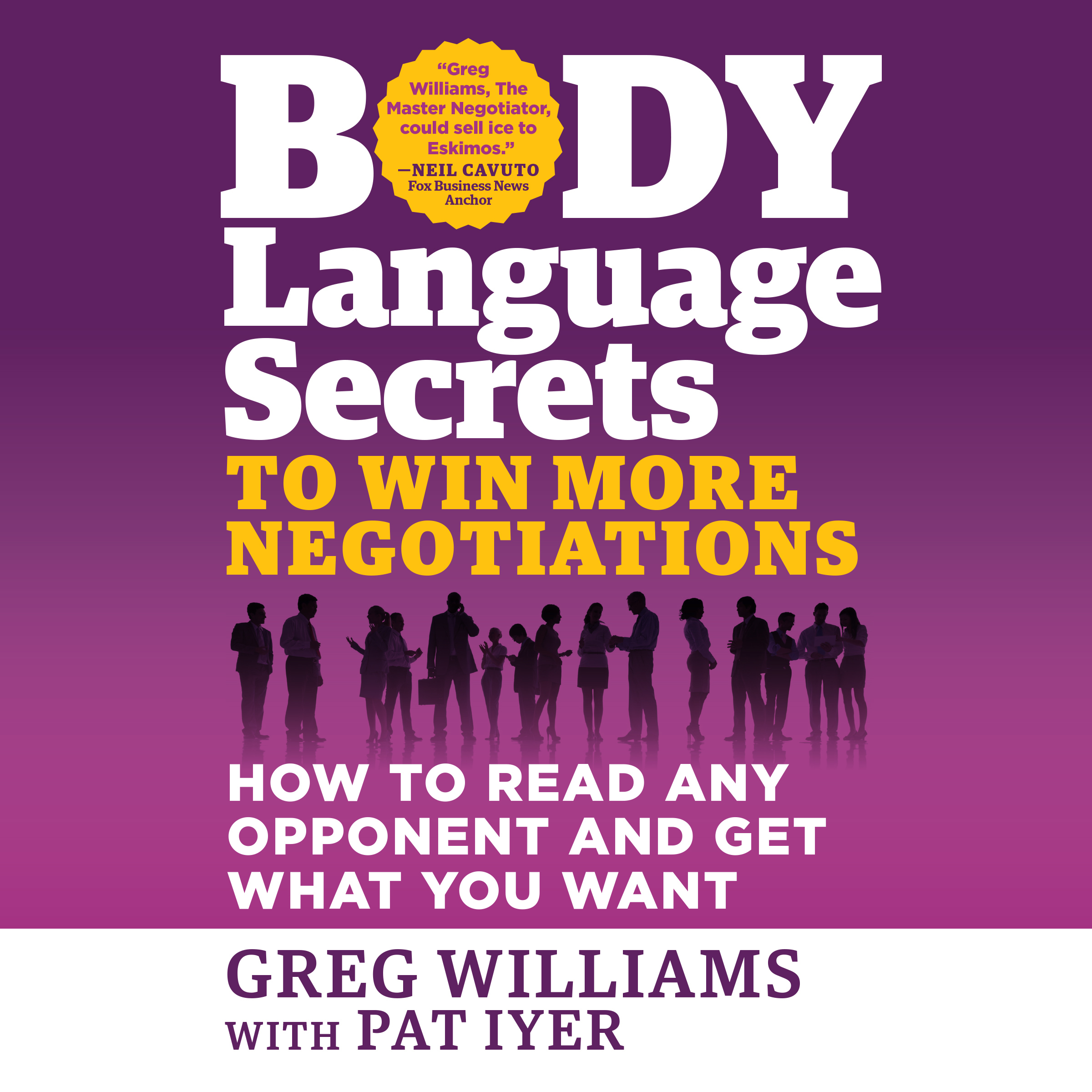 Printable Body Language Secrets to Win More Negotiations: How to Read Any Opponent and Get What You Want Audiobook Cover Art