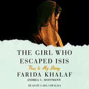 The Girl Who Escaped ISIS: This Is My Story Audiobook, by Farida Khalaf, Andrea C. Hoffmann