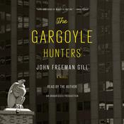 The Gargoyle Hunters: A novel, by John Freeman Gill
