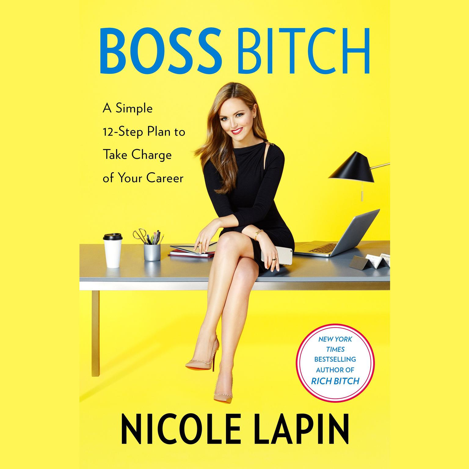 Printable Boss Bitch: A Simple 12-Step Plan to Take Charge of Your Career Audiobook Cover Art