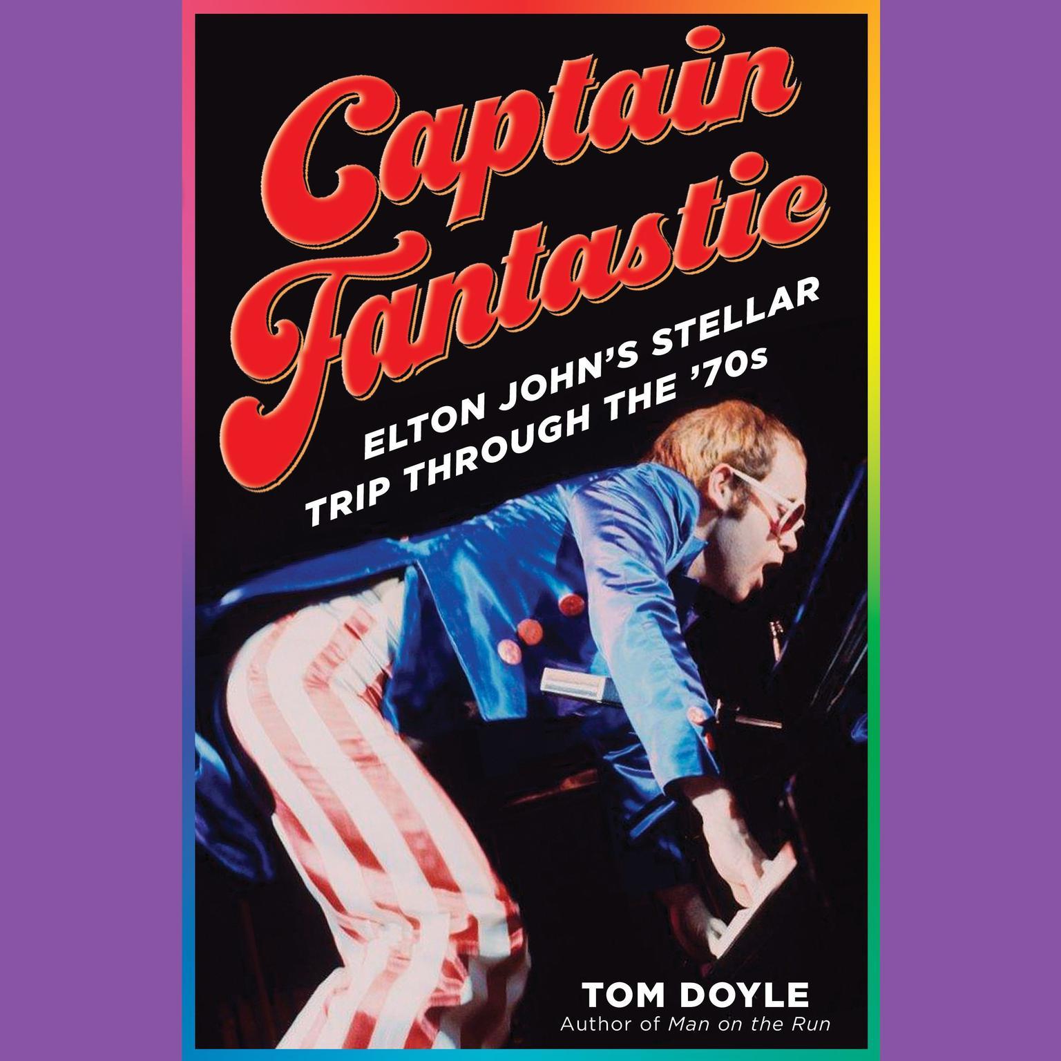 Printable Captain Fantastic: Elton John's Stellar Trip Through the '70s Audiobook Cover Art