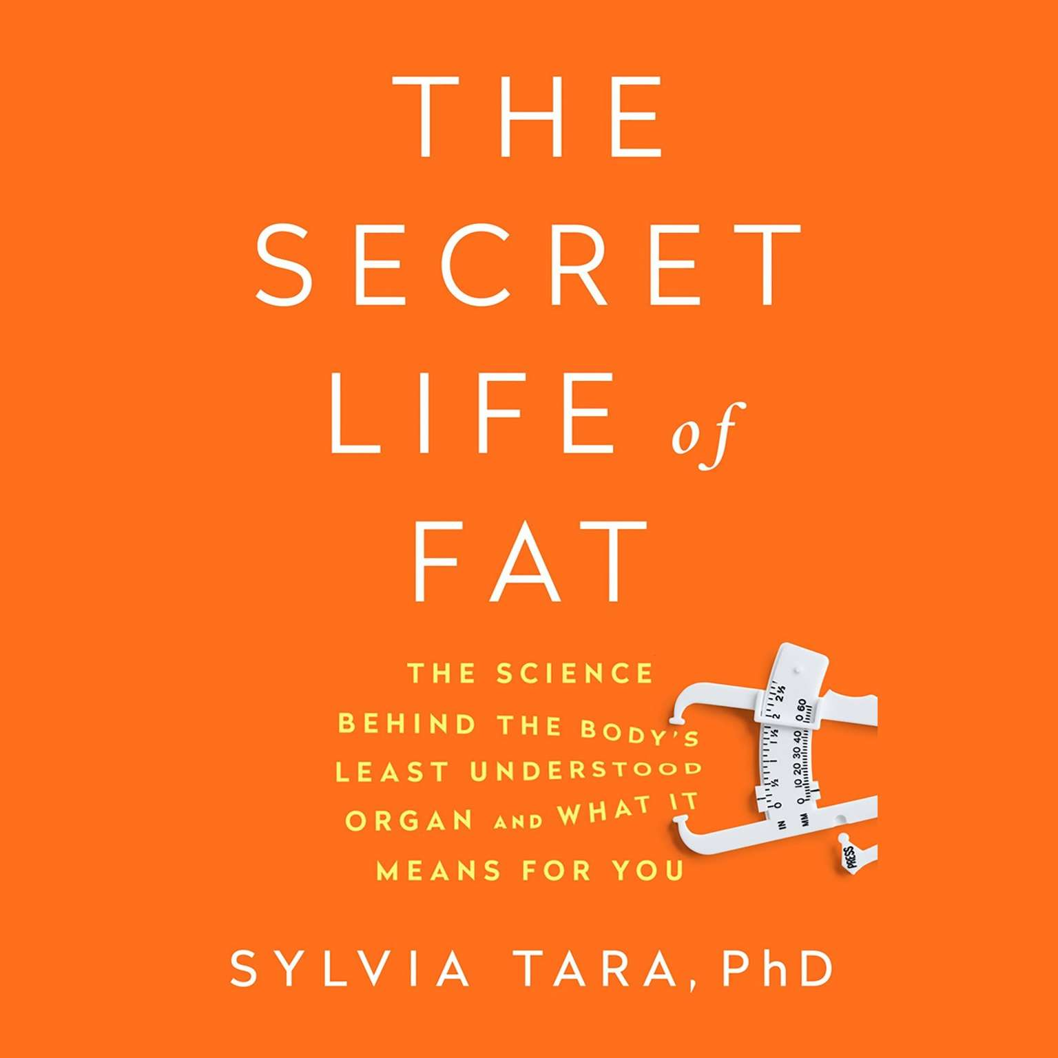 Printable The Secret Life of Fat: The Science Behind the Bodys Least Understood Organ and What It Means for You Audiobook Cover Art