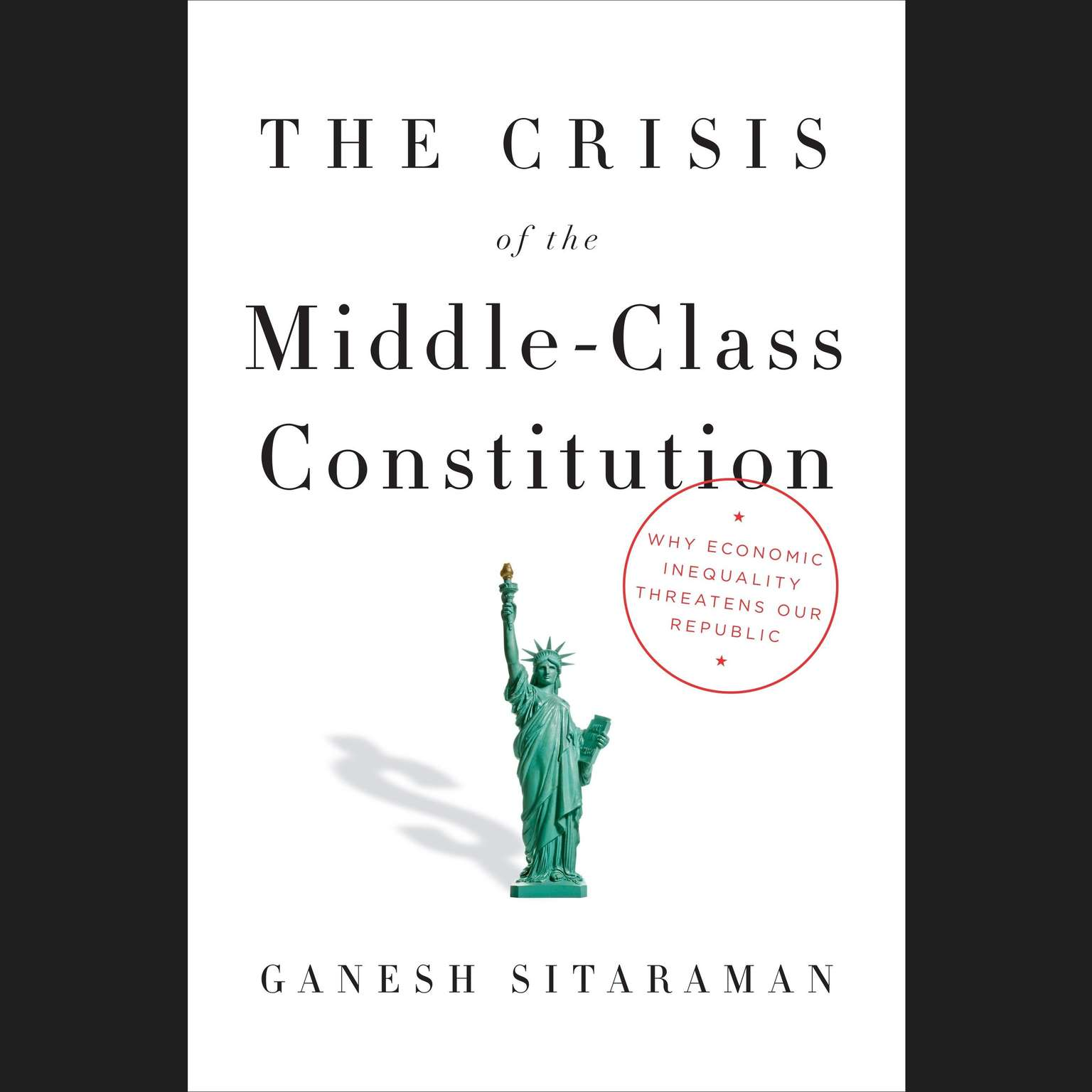 Printable The Crisis of the Middle-Class Constitution: Why Economic Inequality Threatens Our Republic Audiobook Cover Art