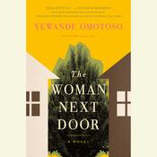 The Woman Next Door: A Novel Audiobook, by Yewande Omotoso