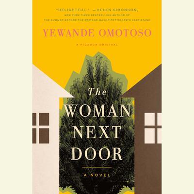 The Woman Next Door: A Novel Audiobook, by Yewande Omotoso