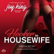 Hooker to Housewife Audiobook, by Joy King