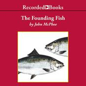 The Founding Fish Audiobook, by John McPhee