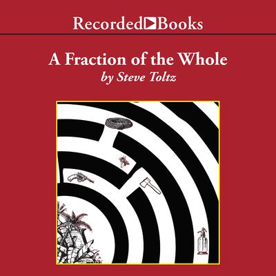 A Fraction of the Whole Audiobook, by Steve Toltz