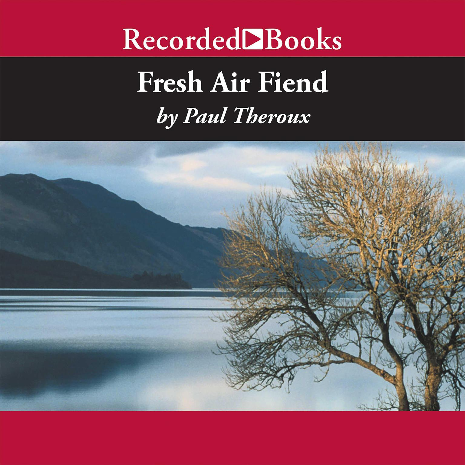Printable Fresh Air Fiend: Travel Writings 1985–2000 Audiobook Cover Art