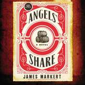 The Angels Share Audiobook, by James Markert