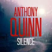 Silence: An Inspector Celcius Daly Mystery, by Anthony Quinn