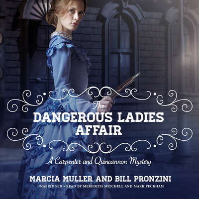 The Dangerous Ladies Affair: A Carpenter and Quincannon Mystery Audiobook, by Marcia Muller