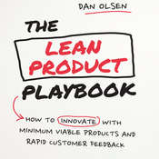 The Lean Product Playbook: How to Innovate with Minimum Viable Products and Rapid Customer Feedback, by Dan Olsen