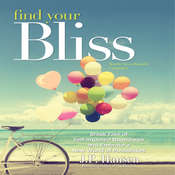 Find Your Bliss: Break Free of Self-Imposed Boundaries and Embrace a New World of Possibilities Audiobook, by J. P. Hansen