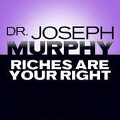 Riches Are Your Right Audiobook, by Joseph Murphy