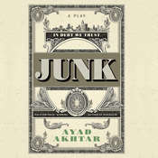 Junk: A Play Audiobook, by Ayad Akhtar
