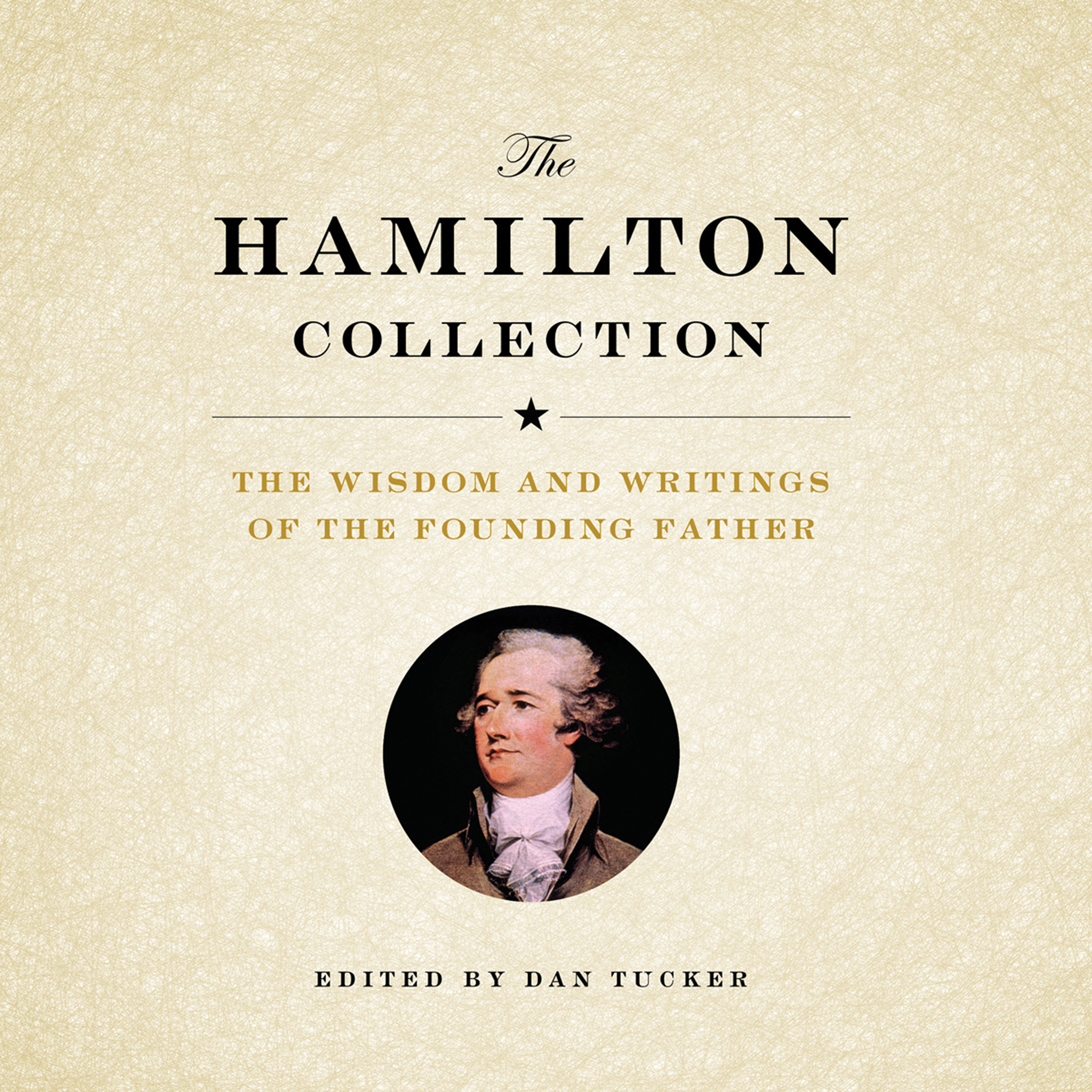 Printable The Hamilton Collection: The Wisdom and Writings of the Founding Father Audiobook Cover Art