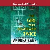 The Girl Who Disappeared Twice Audiobook, by Andrea Kane