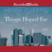 Things Hoped For Audiobook, by Andrew Clements