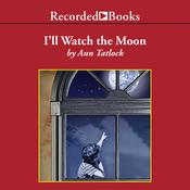 I'll Watch the Moon, by Ann Tatlock