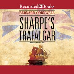 Sharpe's Trafalgar: Richard Sharpe and the Battle of Trafalgar, October 21, 1805 Audiobook, by Bernard Cornwell