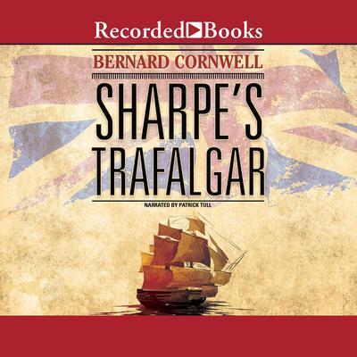 Sharpe's Trafalgar: Richard Sharpe and the Battle of Trafalgar, October 21, 1805 Audiobook, by Bernard Cornwell