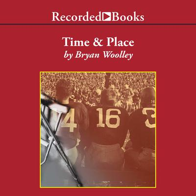 Time and Place Audiobook, by Bryan Woolley