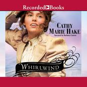 Whirlwind Audiobook, by Cathy Marie Hake