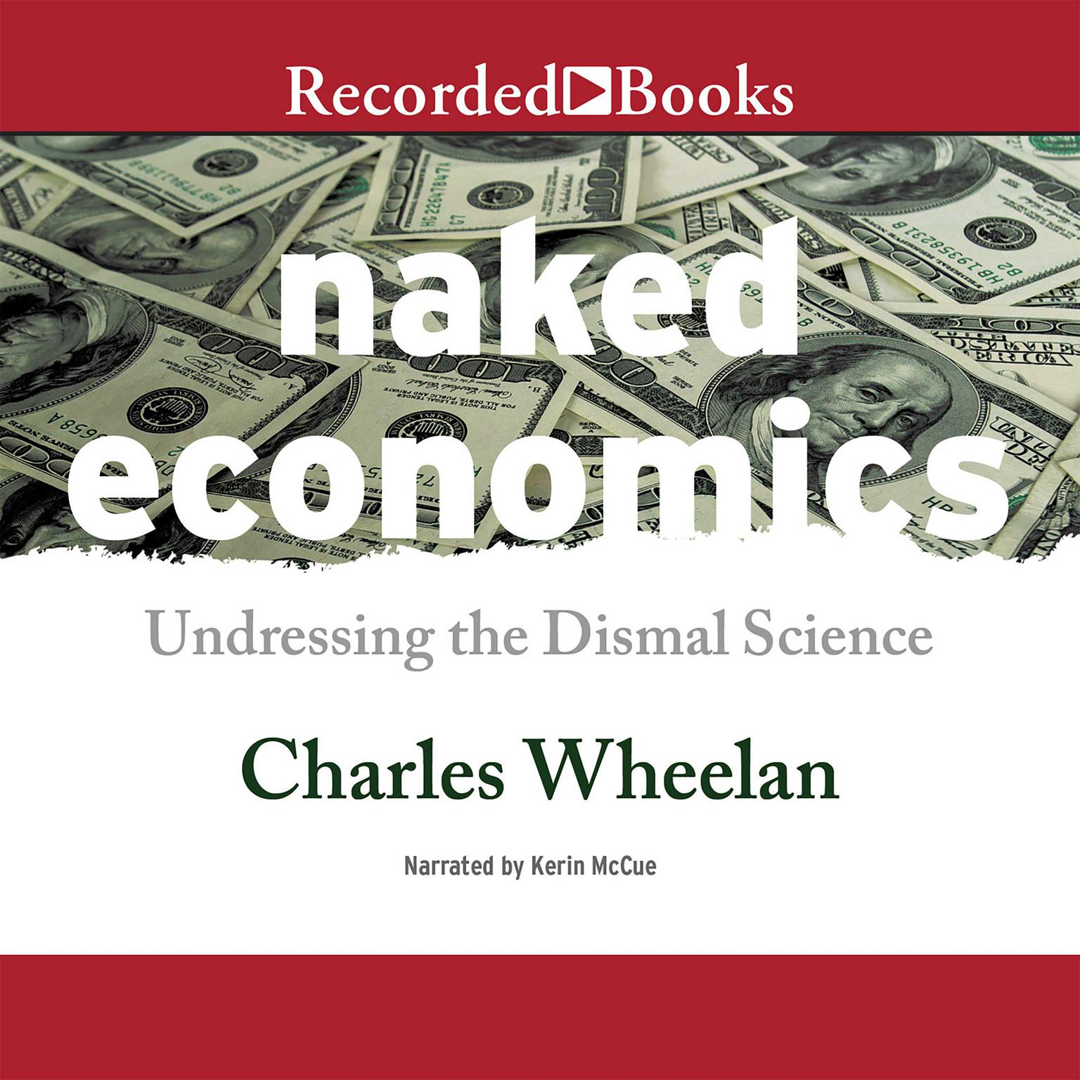 Printable Naked Economics: Undressing the Dismal Science Audiobook Cover Art