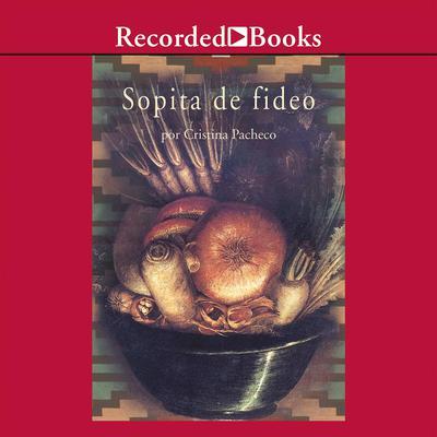 Sopita de Fideo Audiobook, by Cristina Pacheco