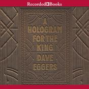 A Hologram for the King, by Dave Eggers