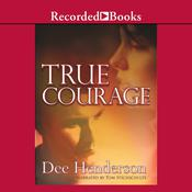 True Courage Audiobook, by Dee Henderson
