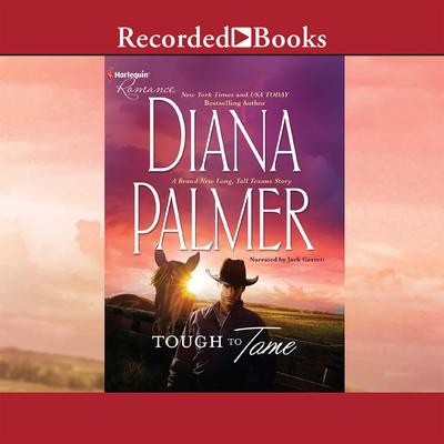 Tough to Tame Audiobook, by Diana Palmer