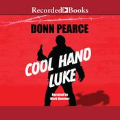 Cool Hand Luke Audiobook, by Donn Pearce