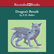 Dragons Breath Audiobook, by E. D. Baker